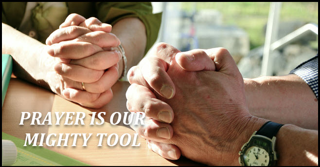 Prayer is our tool