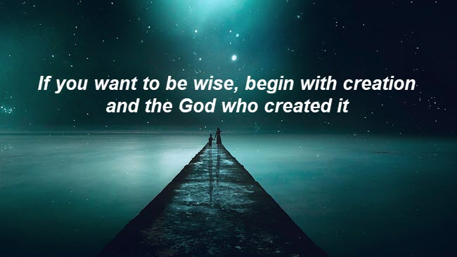 to be wise begin with God