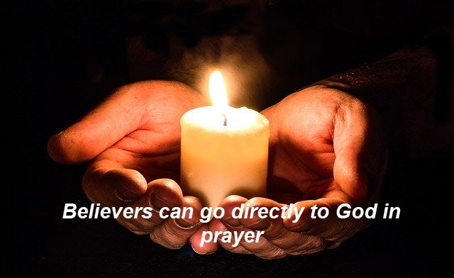 Because of Christ we can go directly to God