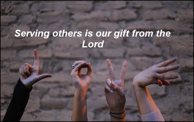 Serving others is our gift