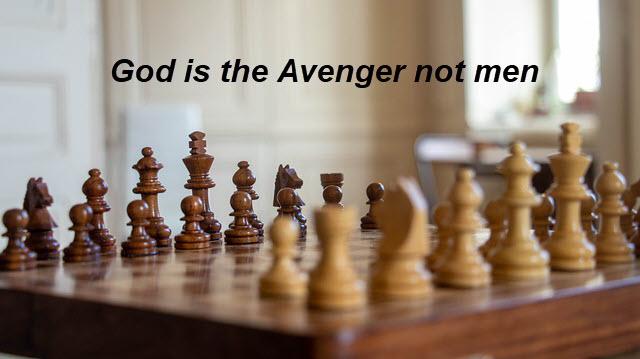 God is the avenger not man