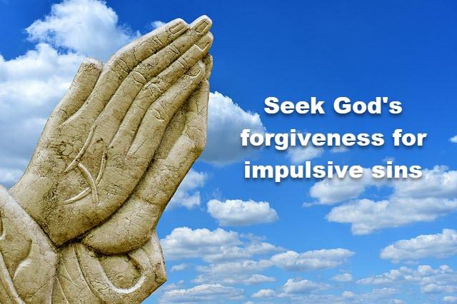 Seek God and His forgiveness