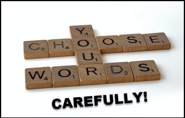Choose words wisely