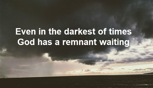 God always has a remnant